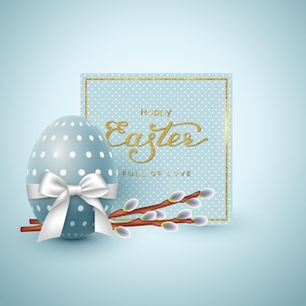 Easter holiday greeting card. glitter lettering, realistic egg with white bow and willow branches.
