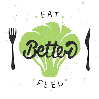 Eat better, feel better with green broccoli.