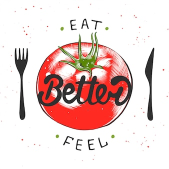 Eat better, feel better with sketch of tomato.