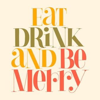 食べて、飲んで、クリスマスの時期にメリーの手描きのレタリングの引用になりましょう。ソーシャルメディア、印刷物、tシャツ、カード、ポスター、販促用ギフト、ランディングページ、webデザイン要素のテキスト。ベクトルイラスト