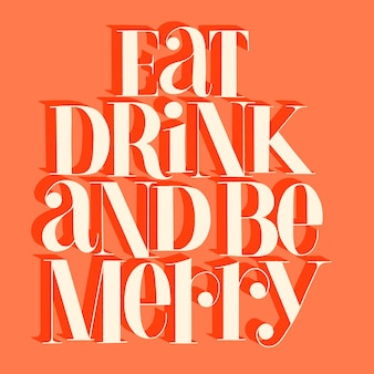 Eat, drink and be merry hand-drawn lettering quote for christmas time. text for social media, print, t-shirt, card, poster, promotional gift, landing page, web design elements. vector illustration