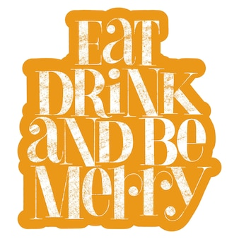 Eat drink and be merry handdrawn lettering quote for christmas time