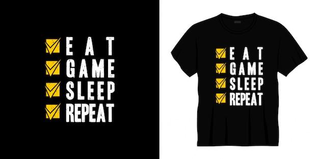 ゲームスリープリピートタイポグラフィtシャツデザインを食べる。