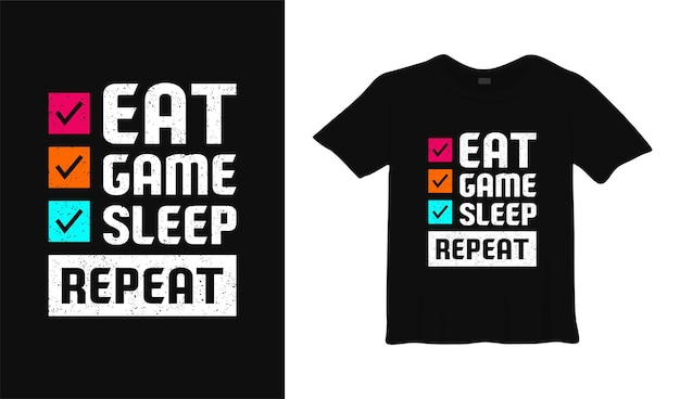 Eat game sleep repeat typography tshirt design