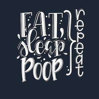 Ешьте спящий какашку повторить мотивационную цитату рисованной.