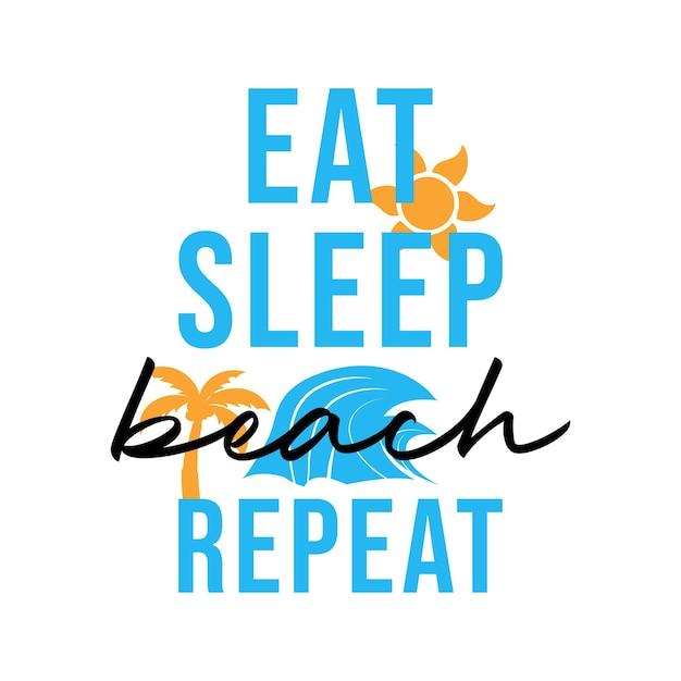 Eat sleep beach repeat lettering typography illustration