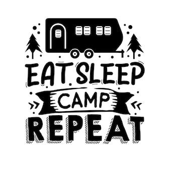 Eat sleep camp repeat hand lettering premium vector design
