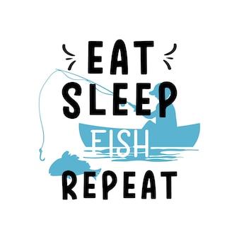 Eat sleep fish repeat lettering typography illustration