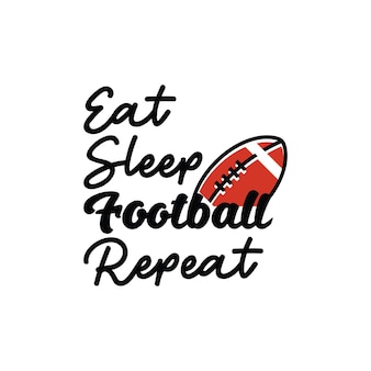 Eat sleep football repeat lettering quote typography
