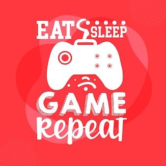 Eat sleep game repeat typography premium vector design quote template