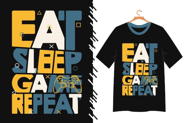 Eat sleep game repeat typography for t shirt design