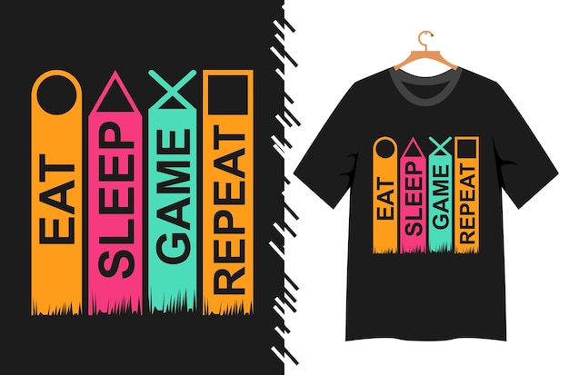 Eat sleep game repeat typpography for t shirt design