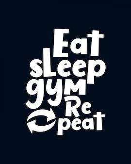 먹고, 자고, 체육관 반복. 손으로 그린 타이포그래피 레터링.