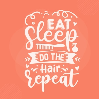 Eat sleep do the hair repeat hand lettering premium vector design