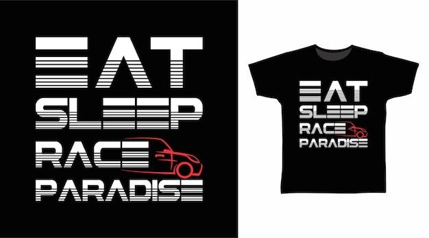 スリープレースパラダイスタイポグラフィtシャツのデザインを食べる