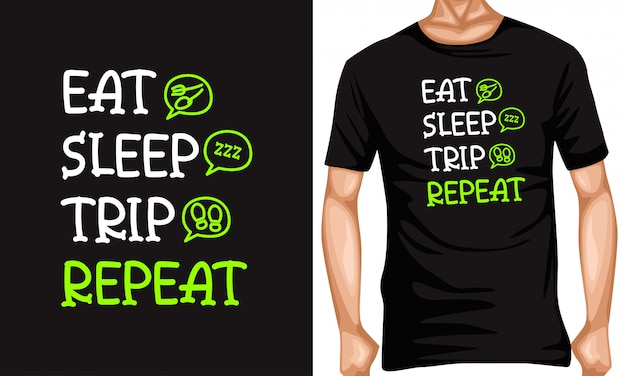 Eat sleep trip repeat lettering typography quotes