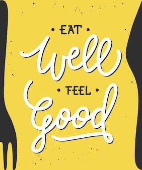 Eat well feel good modern ink brush calligraphy handwritten lettering with fork and knife