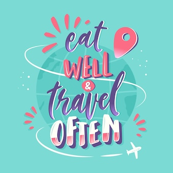 Eat well travel often lettering