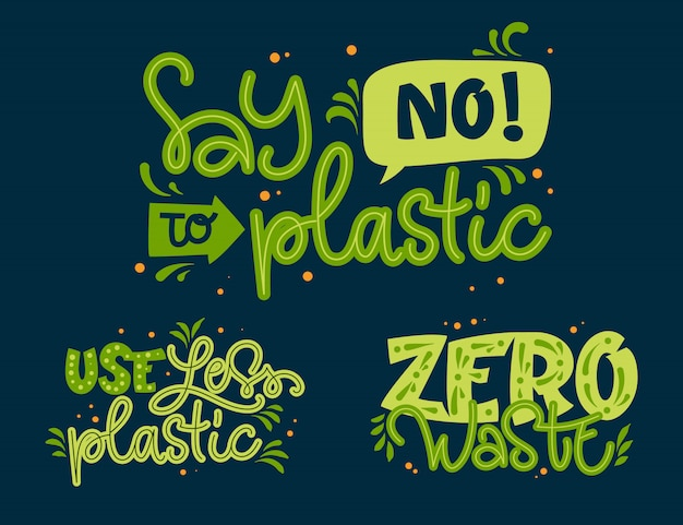 環境に優しいテキストセット。プラスチックの使用量を減らし、プラスチックにノーと答え、廃棄物ゼロの緑色の手描きのレタリングフレーズ