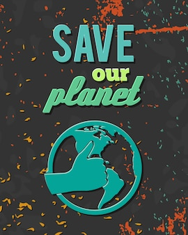 Ecology environmentally friendly save our planet lettering globe retro vector illustration
