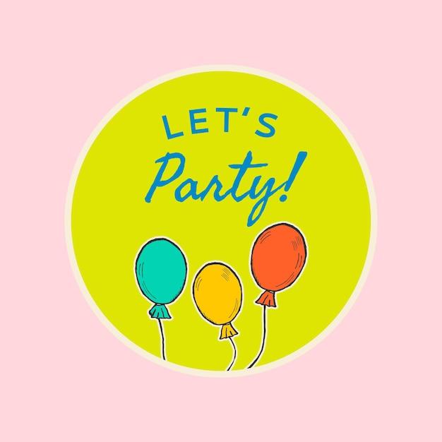 引用付きのソーシャルメディア投稿用の編集可能なパーティーテンプレート、パーティーしましょう