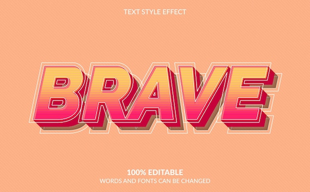 Editable text effect, brave text style