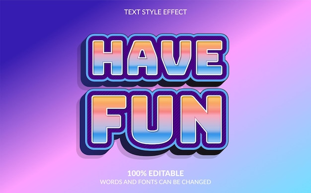 Editable text effect have fun text style