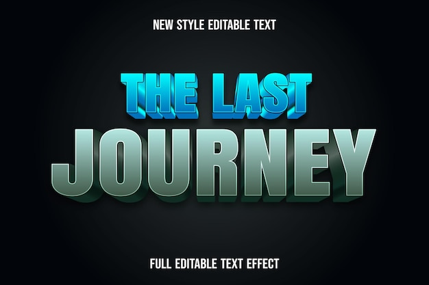 Editable text effect the last journey color blue and green