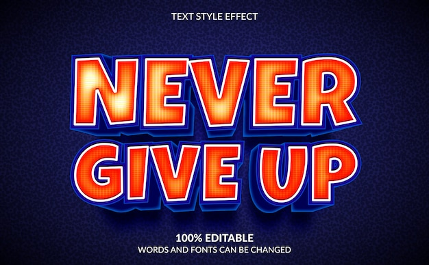 Editable text effect, quote never give up text style