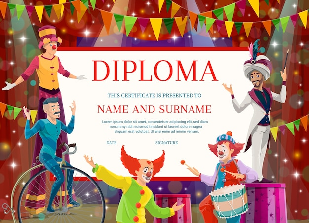 Education diploma, certificate with circus artists for school or kindergarten. cartoon performers clowns, stilts walker, monowheel rider and magician on big top tent arena kids diploma template