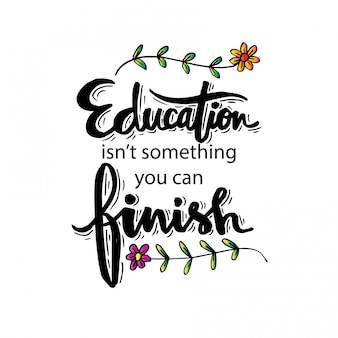 Education isn't something you can finish. motivational quote by isaac asimov