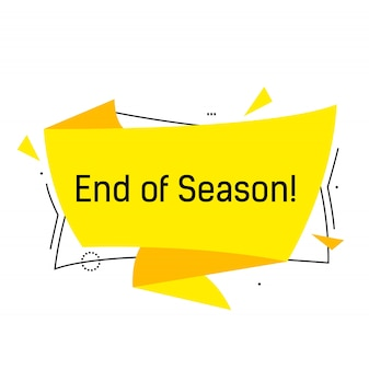 End of season lettering in yellow origami speech bubble with triangles.