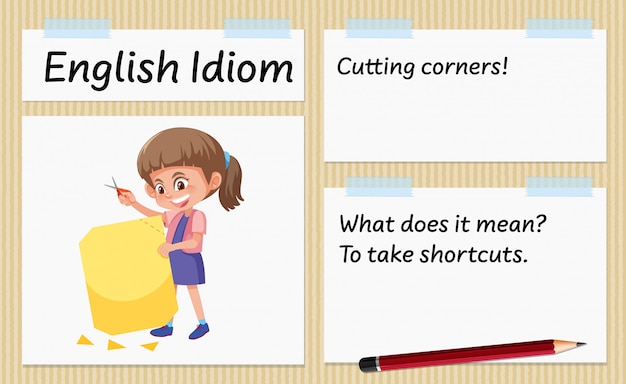 English idiom cutting corners template