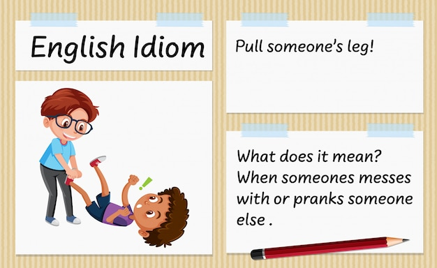 English idiom pull someone's leg template
