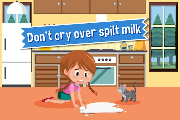 English idiom with picture description for don't cry over spilt milk