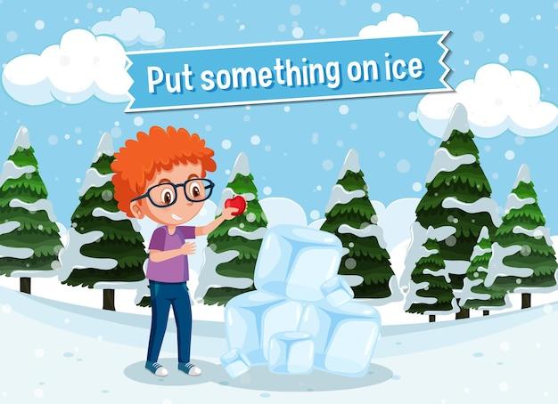 氷の上に何かを置くための写真の説明と英語のイディオム