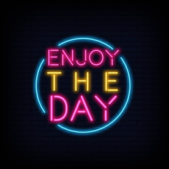 Enjoy the day neon text
