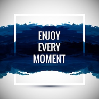 Enjoy every moment background