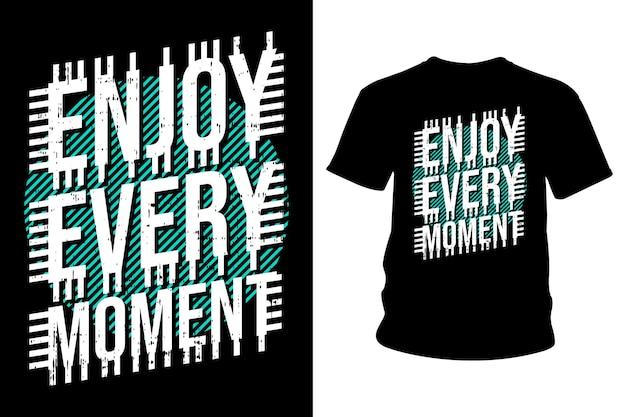 매 순간 슬로건 티셔츠 타이포그래피 디자인 즐기기