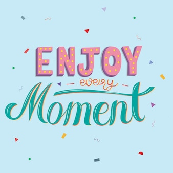 Enjoy every moment typography design illustration