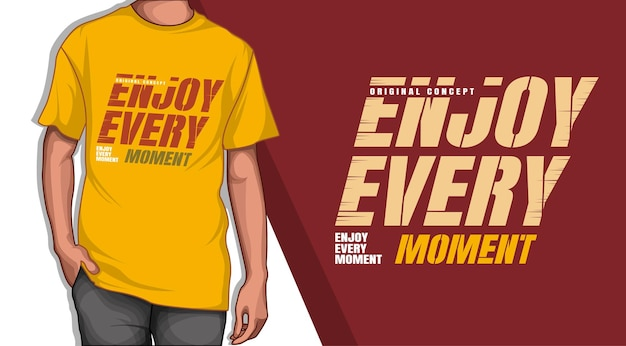 Enjoy every moment typography tshirt design