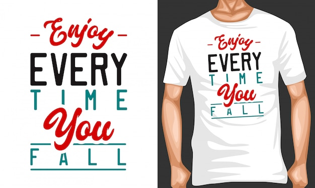 Enjoy every time you fall lettering typography