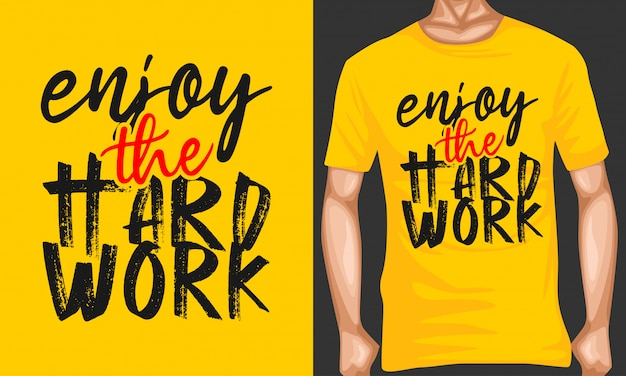 Enjoy the hard work lettering typography quotes