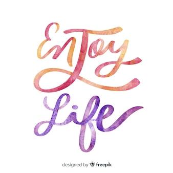 Enjoy life watercolor lettering