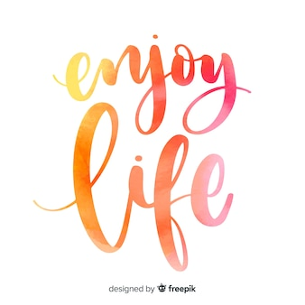 Enjoy life watercolor lettering