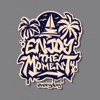 Enjoy the moment typography design