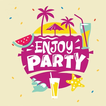 Enjoy party phrase. summer quote