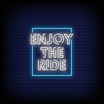 Enjoy the ride neon signs style text