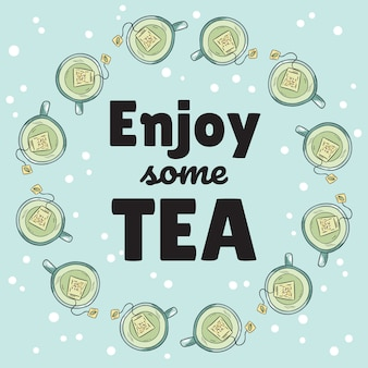 Enjoy some tea banner with cups of green tea