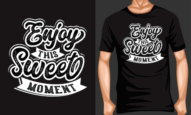 Enjoy this sweet moment lettering typography
